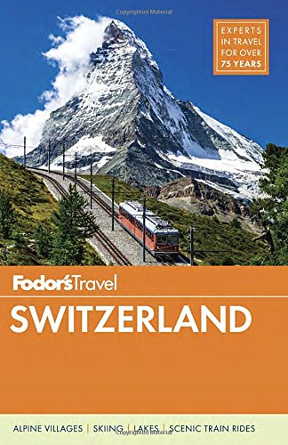 Fodor's Switzerland (Full-color Vacation Guideline) - fodors switzerland full color travel guide