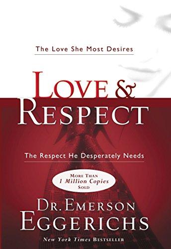 Love & Regard: The Love She Most Needs The Regard He Desperately ... - love the respect he desperately