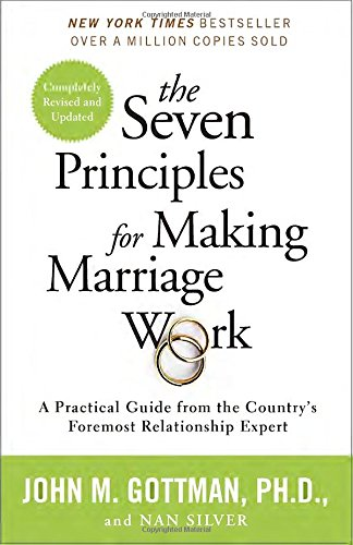 The Seven Principles for Creating Marriage Do the job: A Sensible Tutorial from ... - the seven principles for making marriage work a practical guide from