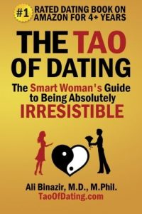 The Tao of Courting: The Wise Woman's Guide to Staying Completely Irresis... - the tao of dating the smart womans guide to being absolutely irresis 200x300