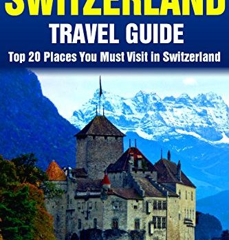 Best twenty Destinations to Check out in Switzerland - Best twenty Switzerland Journey Guid... - top 20 places to visit in switzerland top 20 switzerland travel guid 333x350