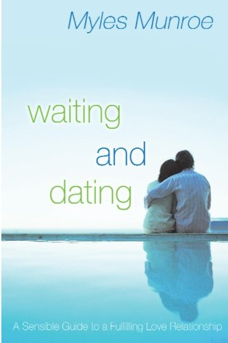 Waiting around and Relationship: A Wise Guidebook to a Fulfilling Enjoy Relationship - waiting and dating a sensible guide to a fulfilling love relationship