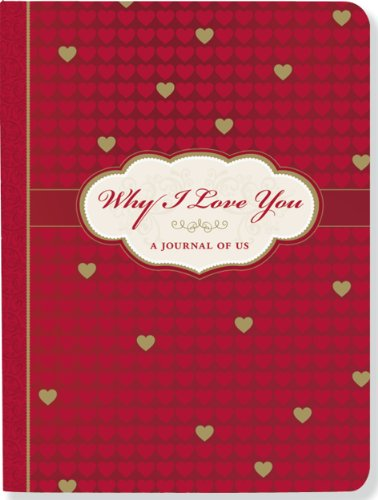 Why I Adore You: A Journal of Us (What I Adore About You Journal) - why i love you a journal of us what i love about you journal