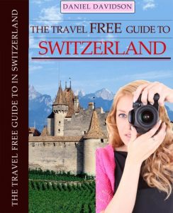 one hundred Free Points To Do In Switzerland (Travel Free eGuidebooks E book 13) - 100 free things to do in switzerland travel free eguidebooks book 13 244x300