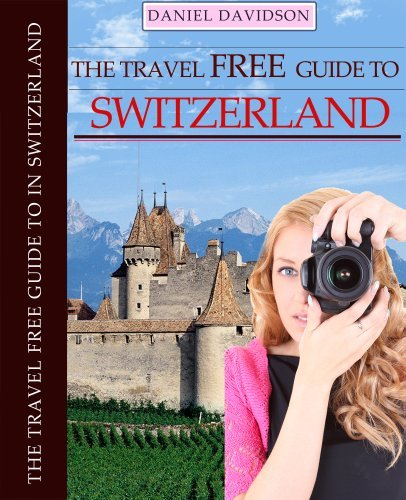 one hundred Free Points To Do In Switzerland (Travel Free eGuidebooks E book 13) - 100 free things to do in switzerland travel free eguidebooks book 13
