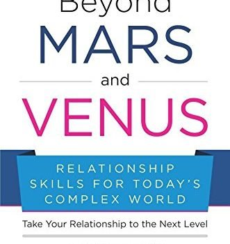 Further than Mars and Venus: Romantic relationship Expertise for Today's Advanced Earth - 1491580265 697 beyond mars and venus relationship skills for todays complex world 331x350