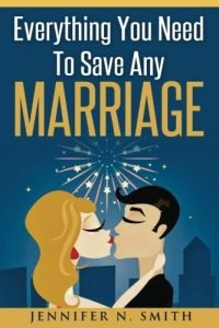 Marriage: Save Your Marriage: All the things You Need To Save Any Marriage - marriage save your marriage everything you need to save any marriage 200x300