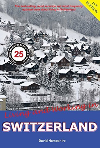 Residing and Functioning in Switzerland: A Survial Handbook - residing and functioning in switzerland a survial handbook