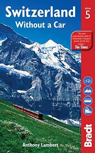 Switzerland devoid of a Auto (Bradt Vacation Manual Switzerland Without having a Ca... - switzerland devoid of a auto bradt vacation manual switzerland without having a ca