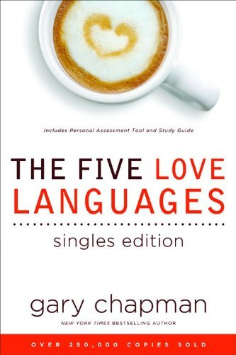 The 5 Love Languages Singles Edition - the five love languages singles edition