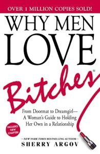 Why Males Enjoy Bitches: From Doormat to Dreamgirl―A Woman's Guide to Hol... - why men love bitches from doormat to dreamgirl―a womans guide to hol 195x300