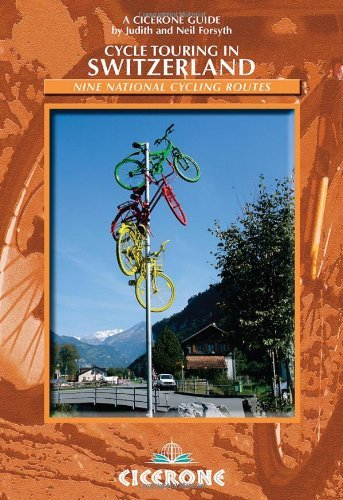 Cycle Touring in Switzerland: Nine tours on Switzerland's national cyc... - cycle touring in switzerland nine tours on switzerlands national cyc