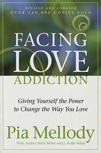Facing Love Addiction: Giving Yourself the Power to Change the Way You... - facing love addiction giving yourself the power to change the way you 198x300
