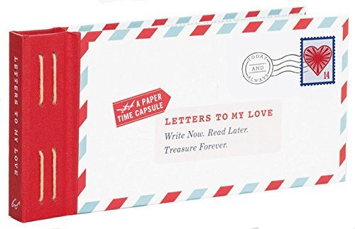 Letters to My Love: Write Now. Read Later. Treasure Forever. - letters to my love write now read later treasure forever