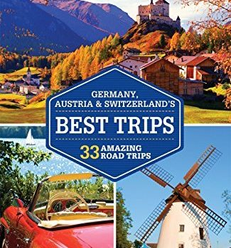 Lonely Planet Germany, Austria & Switzerland's Best Trips (Travel Guid... - lonely planet germany austria switzerlands best trips travel guid 325x350