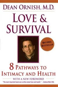 Love and Survival: 8 Pathways to Intimacy and Health - love and survival 8 pathways to intimacy and health 200x300