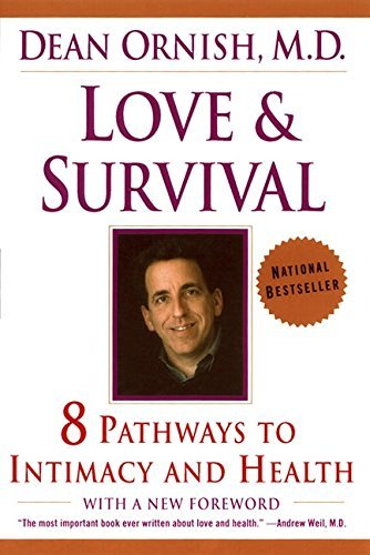 Love and Survival: 8 Pathways to Intimacy and Health - love and survival 8 pathways to intimacy and health