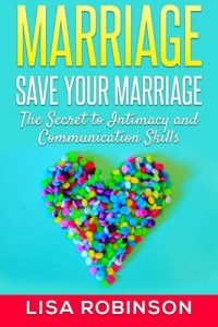 Marriage: Save Your Marriage- The Secret to Intimacy and Communication... - marriage save your marriage the secret to intimacy and communication 200x300