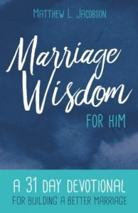 Marriage Wisdom for Him: A 31 Day Devotional for Building a Better Mar... - marriage wisdom for him a 31 day devotional for building a better mar 194x300