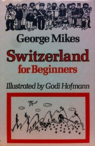 Switzerland for Beginners - switzerland for beginners