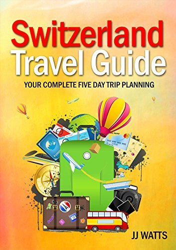 Switzerland Travel Guide: Complete 5 day trip planning, Switzerland Eu... - switzerland travel guide complete 5 day trip planning switzerland eu