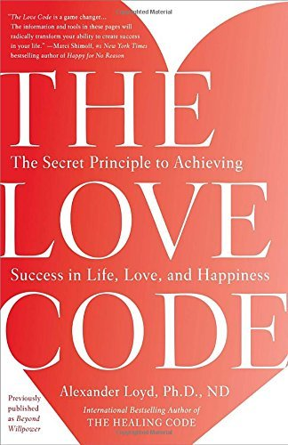 The Love Code: The Secret Principle to Achieving Success in Life, Love... - the love code the secret principle to achieving success in life love