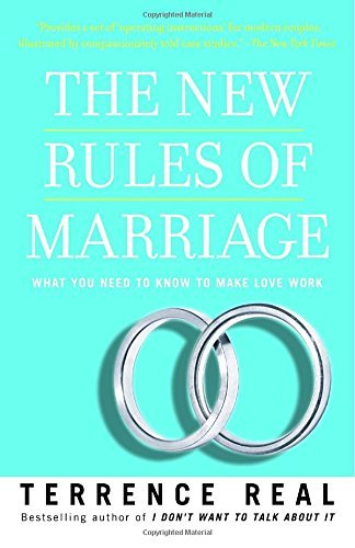 The New Rules of Marriage: What You Need to Know to Make Love Work - the new rules of marriage what you need to know to make love work