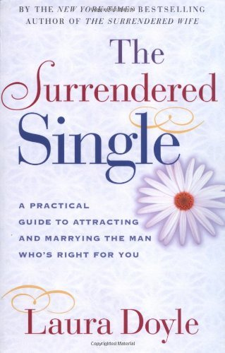The Surrendered Single: A Practical Guide to Attracting and Marrying t... - the surrendered single a practical guide to attracting and marrying t