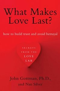What Makes Love Last?: How to Build Trust and Avoid Betrayal - what makes love last how to build trust and avoid betrayal 199x300