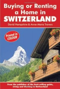 Buying or Renting a Home in Switzerland: A Survival Handbook (Buying a... - buying or renting a home in switzerland a survival handbook buying a 205x300