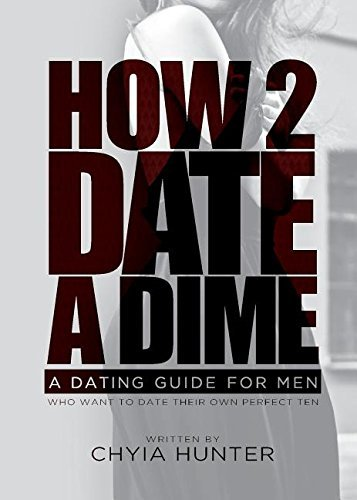 How 2 Date a Dime: A Dating Guide For Men Who Want to Date Their Own P... - how 2 date a dime a dating guide for men who want to date their own p