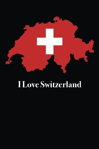 I Love Switzerland: Blank Lined Journal - 6x9 - 118 pages - Travel Not... - i love switzerland blank lined journal 6x9 118 pages travel not