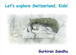 Let's explore Switzerland, Kids! (Let's explore the world, Kids!) - lets explore switzerland kids lets explore the world kids 300x218