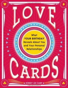 Love Cards: What Your Birthday Reveals About You and Your Personal Rel... - love cards what your birthday reveals about you and your personal rel 232x300