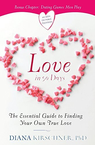 Love in 90 Days: The Essential Guide to Finding Your Own True Love - love in 90 days the essential guide to finding your own true love