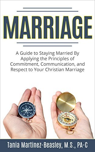 Marriage: A Guide to Staying Married by Applying the Principles of Com... - marriage a guide to staying married by applying the principles of com