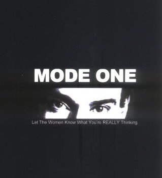Mode One: Let the Women Know What You're REALLY Thinking - mode one let the women know what youre really thinking 319x350