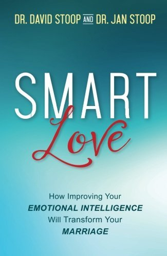 SMART Love: How Improving Your Emotional Intelligence Will Transform Y... - smart love how improving your emotional intelligence will transform y