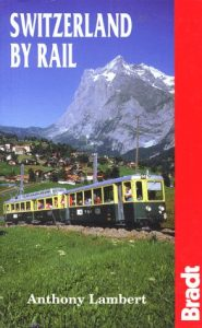 Switzerland by Rail (Bradt Rail Guides) - switzerland by rail bradt rail guides 185x300