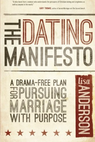 The Dating Manifesto: A Drama-Free Plan for Pursuing Marriage with Pur... - the dating manifesto a drama free plan for pursuing marriage with pur