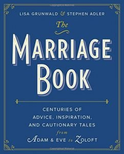 The Marriage Book: Centuries of Advice, Inspiration, and Cautionary Ta... - the marriage book centuries of advice inspiration and cautionary ta 242x300