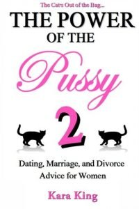 The Power of the Pussy Part Two: Dating, Marriage, and Divorce Advice ... - the power of the pussy part two dating marriage and divorce advice 200x300
