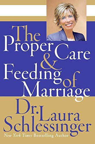 The Proper Care & Feeding of Marriage - the proper care feeding of marriage