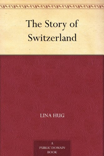 The Story of Switzerland - the story of switzerland