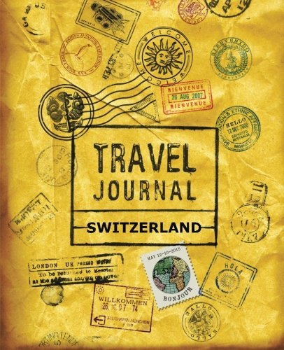 Travel Journal Switzerland - travel journal switzerland