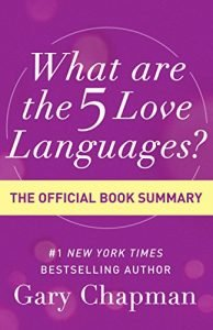 What Are the 5 Love Languages?: The Official Book Summary - what are the 5 love languages the official book summary 194x300