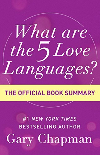 What Are the 5 Love Languages?: The Official Book Summary - what are the 5 love languages the official book summary