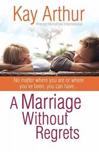 A Marriage With out Regrets: Irrespective of the place you're or the place you've got be... - a marriage without regrets no matter where you are or where youve be 196x300