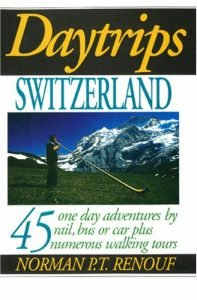Daytrips Switzerland: 45 1 day activities by Rail, Bus and Car - daytrips switzerland 45 one day adventures by rail bus and car 197x300