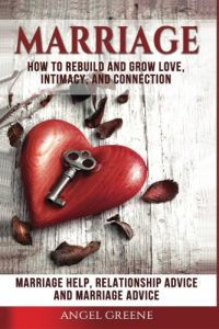 Marriage: Find out how to Rebuild and Develop Love, Intimacy, and Connection - Mar... - marriage how to rebuild and grow love intimacy and connection mar 200x300